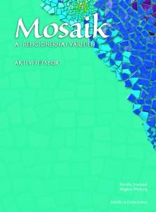 Mosaik A: Religionerna i världen Aktivitetsbok